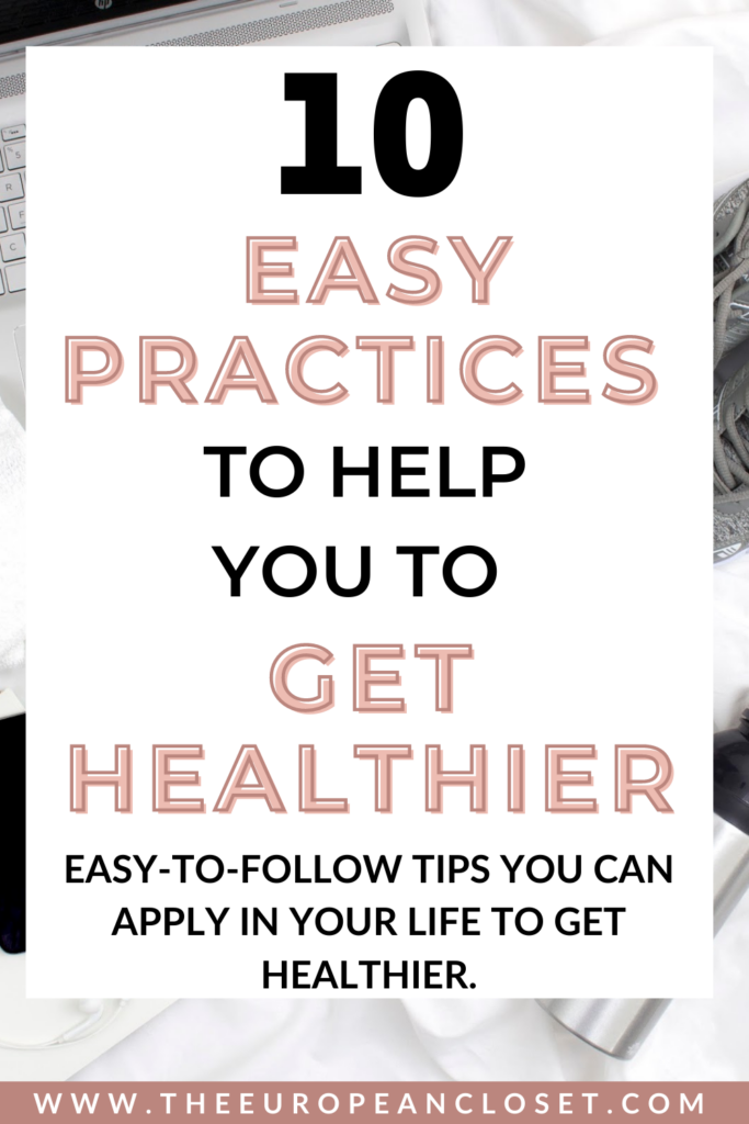 On today's post , I've gathered up 10 easy-to-follow tips you can apply in your life in order to get healthier.