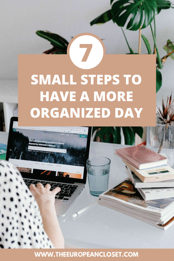 Are you a procrastinator? Want to be more organized but don't know how? Today's post is all about seven easy ways to organize your day.
