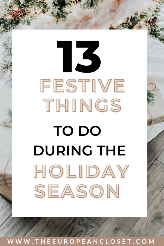 Every year I like to write down a list of things to do during the holiday season. Here are some of my favorite activities.