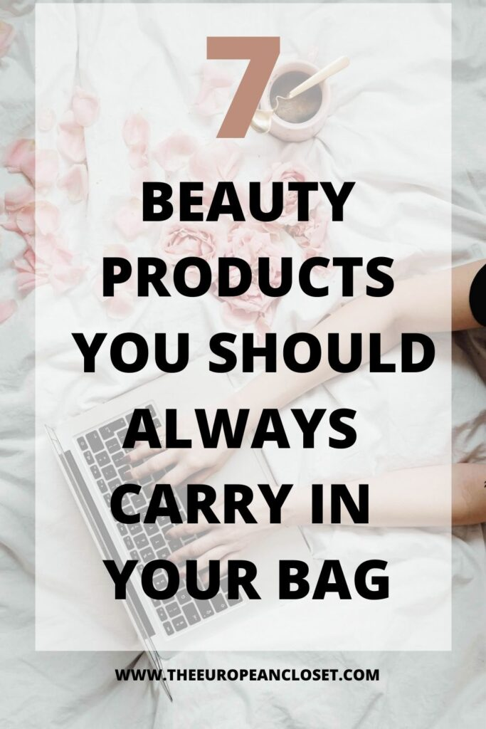 do you know what are the seven essential beauy itesm you should carry around in your bag at all times? Find out here!