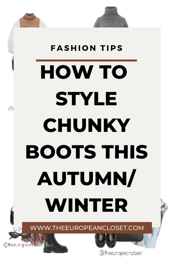how to style chunky boots pinterest graphic- the european closet by rita valente