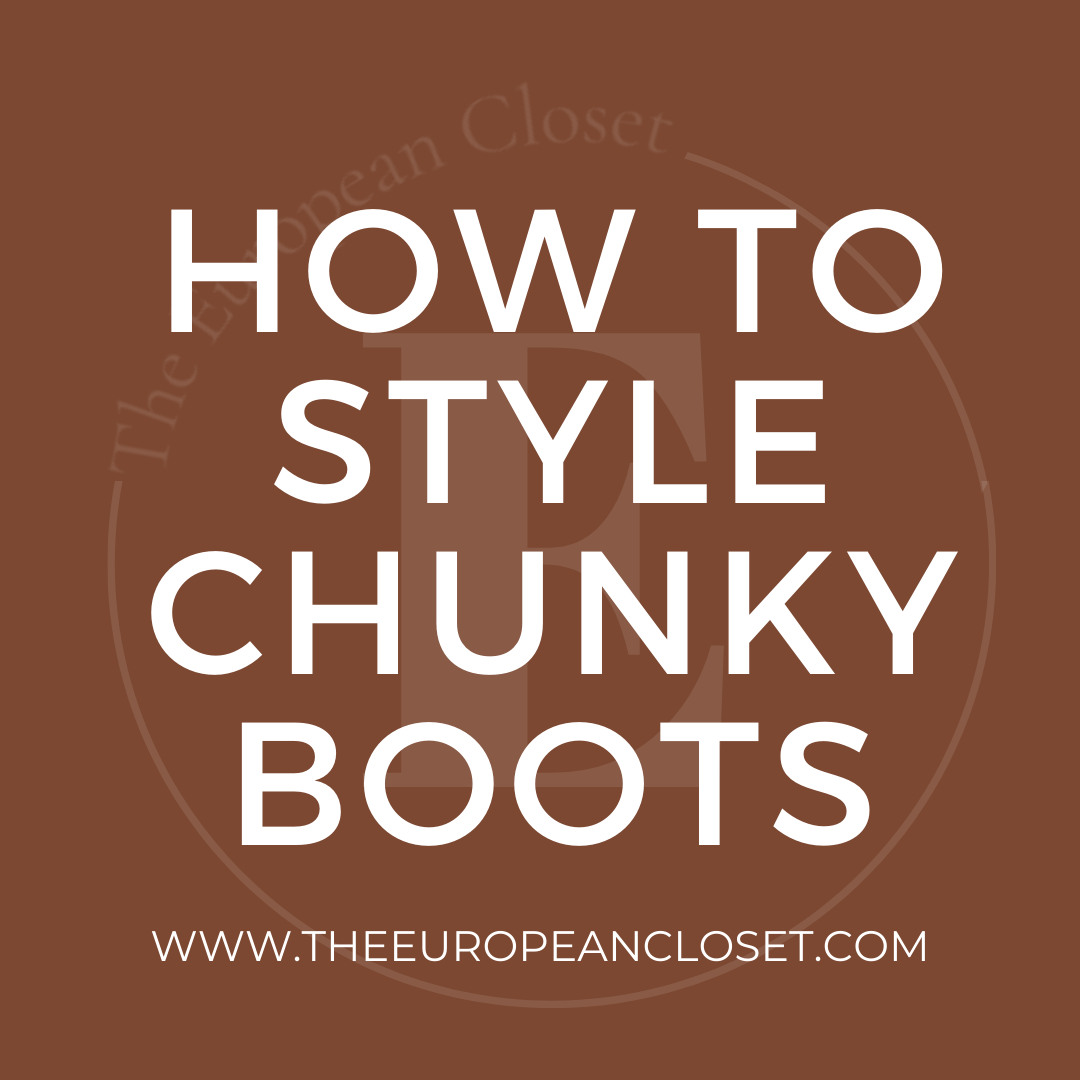how to style chunky boots cover- the european closet by rita valente