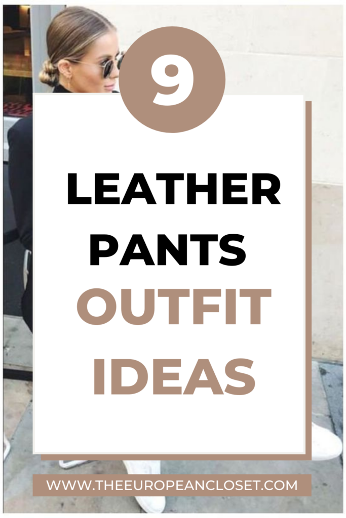 Leather, along with wool, is THE fabric we associate with colder seasons. Here are 9 leather pants outfits that are easy to recreate.