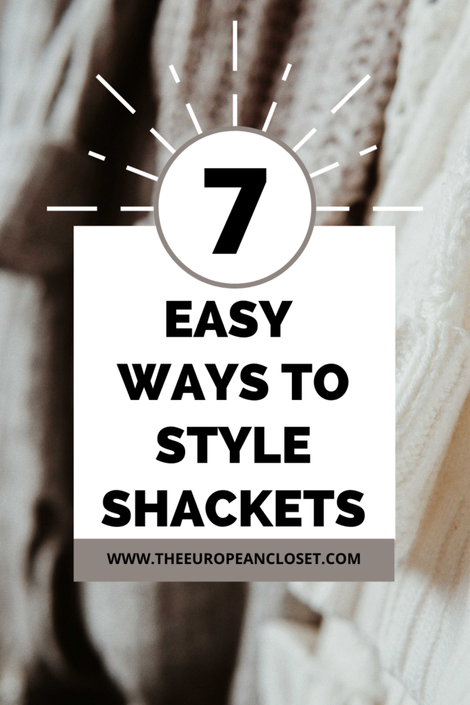Shackets are super versatile. They're a combo of 2 pieces of clothing so they can be worn in two ways. Here are 7 ways to style shackets.