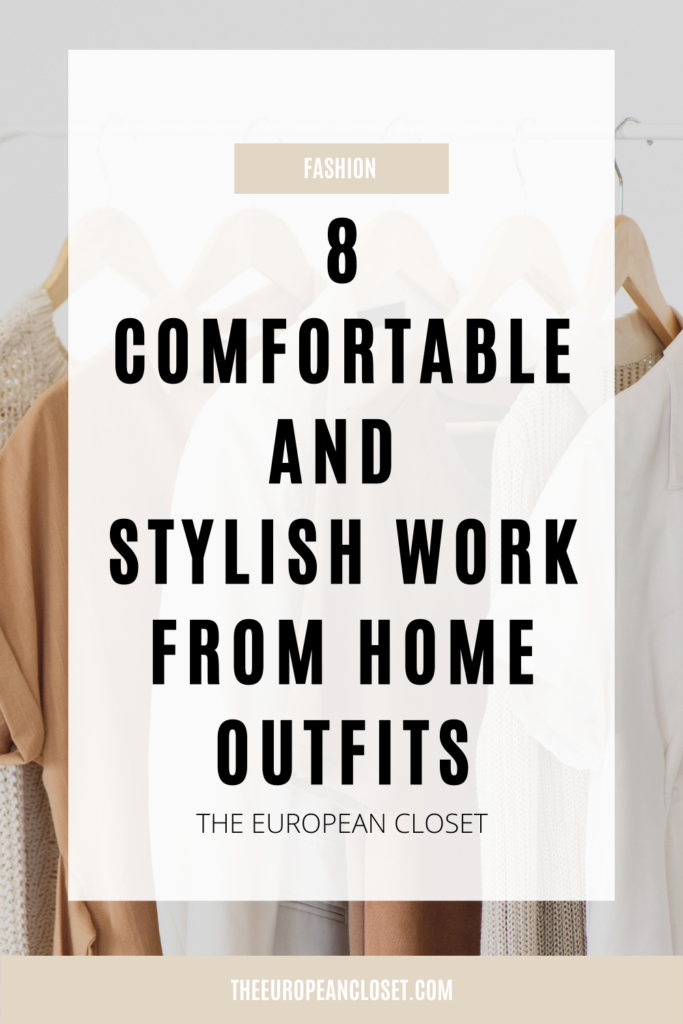 In today's post I will share with you 8 super comfortable and easy to put together work form home outfits so you can stay stylish at home