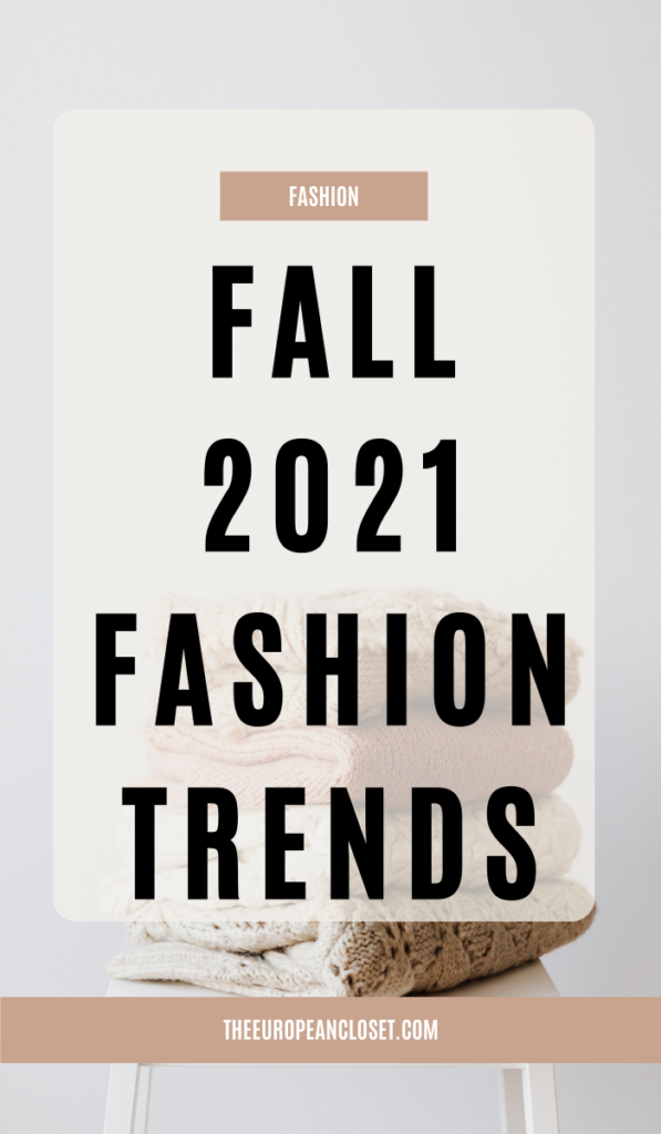 If you're looking for the best fall/winter 2021 fashion trends, you've landed in the right place. Here are the best fashion trends for fall.